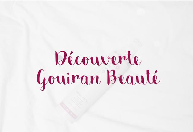 Le blog de lice : Découverte Gouiran Beauté