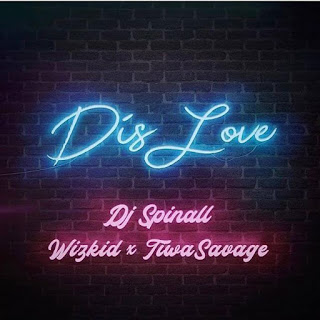 Dis Love mp3 download, Dj Spinall Dis Love mp3 download, Dj Spinall latest song