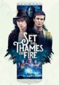 Film Set the Thames on Fire (2016) Full Movie
