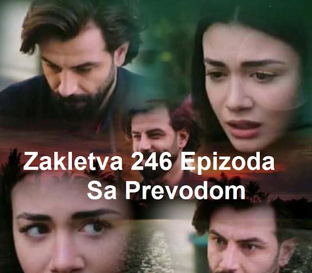 zakletva 246 epizoda sa prevodom