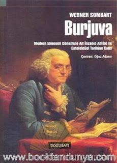 Werner Sombart - Burjuva (Modern Ekonomi Dönemine Ait İnsanın Ahlaki ve Entelektüel Tarihine Katkı)