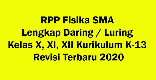 RPP Fisika SMA Lengkap Daring / Luring Kelas X, XI, XII Kurikulum K-13 Revisi Terbaru 2020