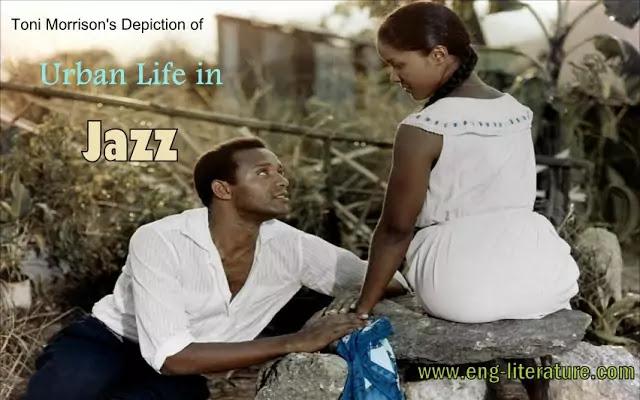 "Toni Morrison's Depiction of Urban Life in Her Novel, ""Jazz"""