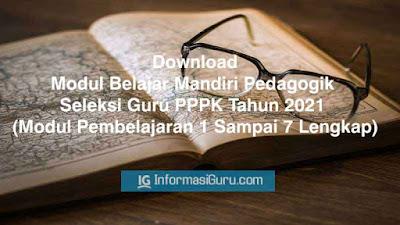 Download Modul Belajar Mandiri Pedagogik Seleksi Guru PPPK Tahun 2021 (Modul Pembelajaran 1 Sampai 7 Lengkap) I PDF