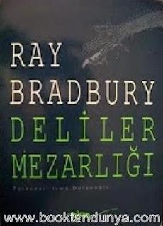 Ray Bradbury - Deliler Mezarlığı / Bir Başka İki Şehrin Hikayesi