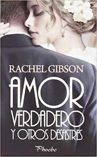 Amor verdadero y otros desastres 4, Rachel Gibson