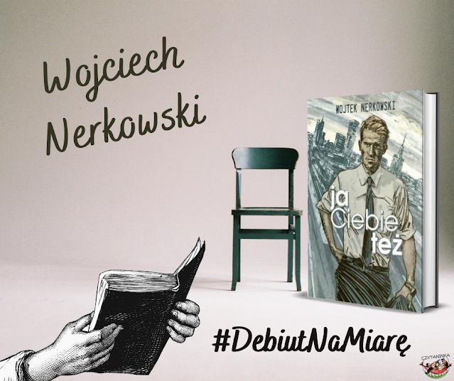 Debiut na miarę - Wojciech Nerkowski