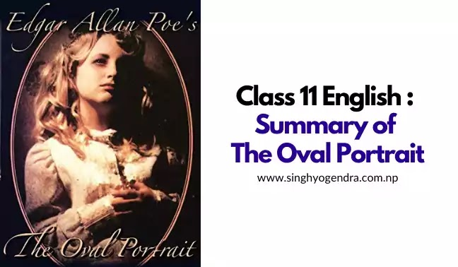 Class 11 English: Summary of The Oval Portrait