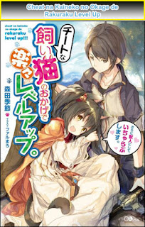 http://frizcosas.blogspot.com/2017/01/Cheat-na-Kaineko-no-Okage-de-Rakuraku-Level-Up-Novela-Espanol.html