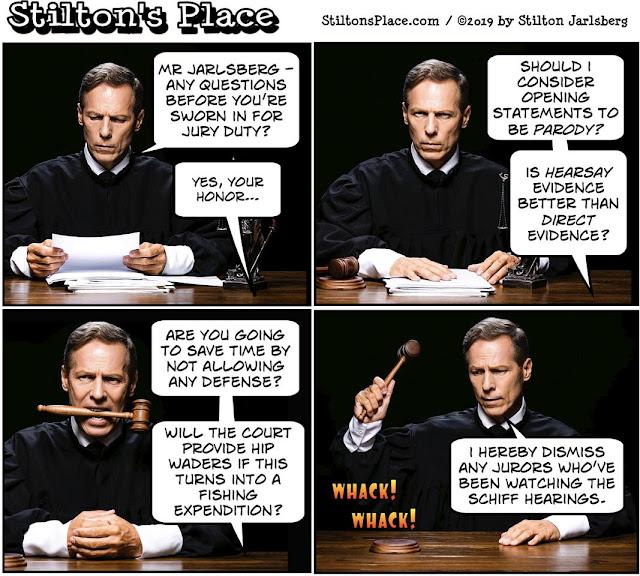pwtilton's place, stilton, political, humor, conservative, cartoons, jokes, hope n' change, jury duty, schiff, impeachment, trump, hearings, hearsay, parody, fishing