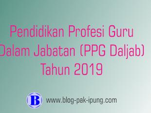 Pendidikan Profesi Guru Dalam Jabatan (PPG Daljab) Tahun 2019