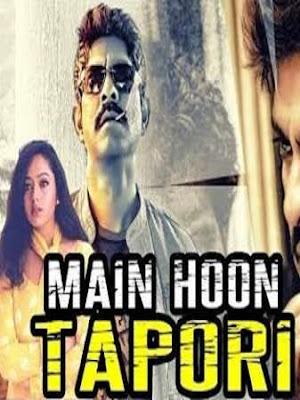 Main Hoon Tapori 2018 Full Hindi Dubbed Movie Download