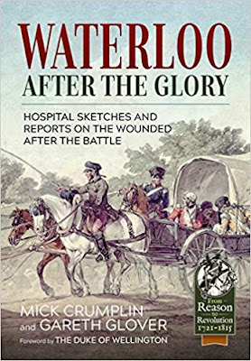 Waterloo - After the Glory: Hospital Sketches and Reports on the Wounded after the Battle