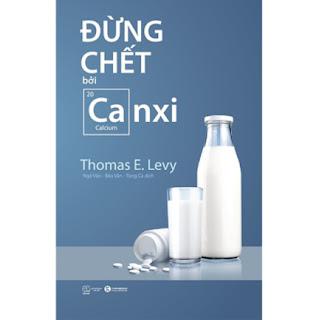 Sách hay Đừng Chết Bởi Canxi ebook PDF EPUB AWZ3 PRC MOBI