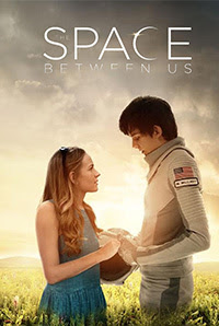 Download Film dan Movie The Space Between Us (2017) Subtitle Indonesia
