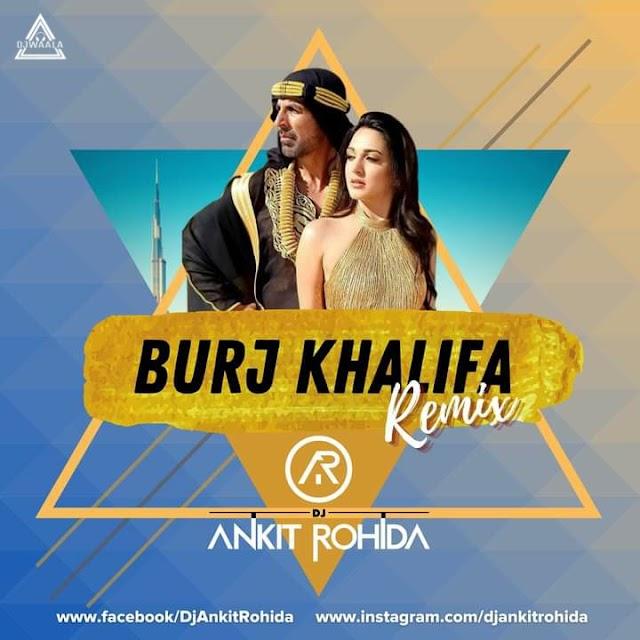 BURJ KHALIFA (REMIX) - DJ ANKIT ROHIDA