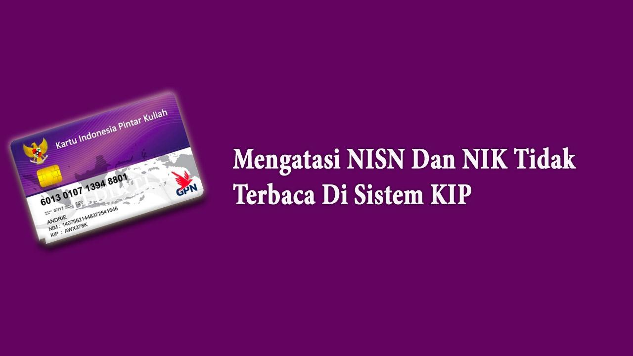 Mengatasi NISN Dan NIK Tidak Terbaca Di Sistem KIP