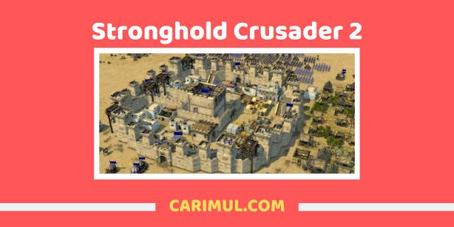 Cara bermain Stronghold Crusader 2