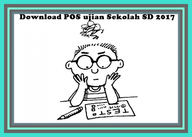 Download POS Ujian Sekolah SD 2017