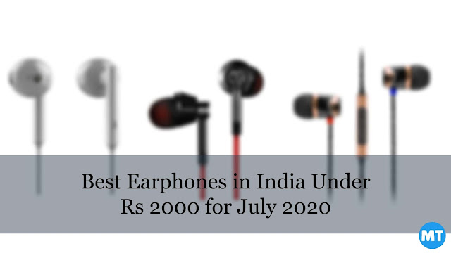 Best Earphones Under Rs 2000 in India for July 2020