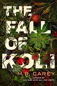 The Fall of Koli (Rampart Trilogy #3) by M.R. Carey