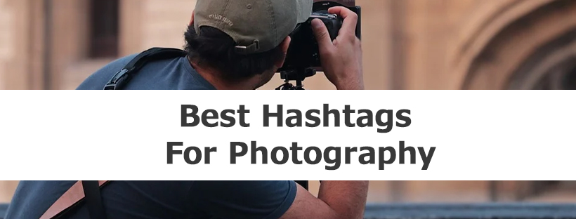 Best Hashtags For Photography