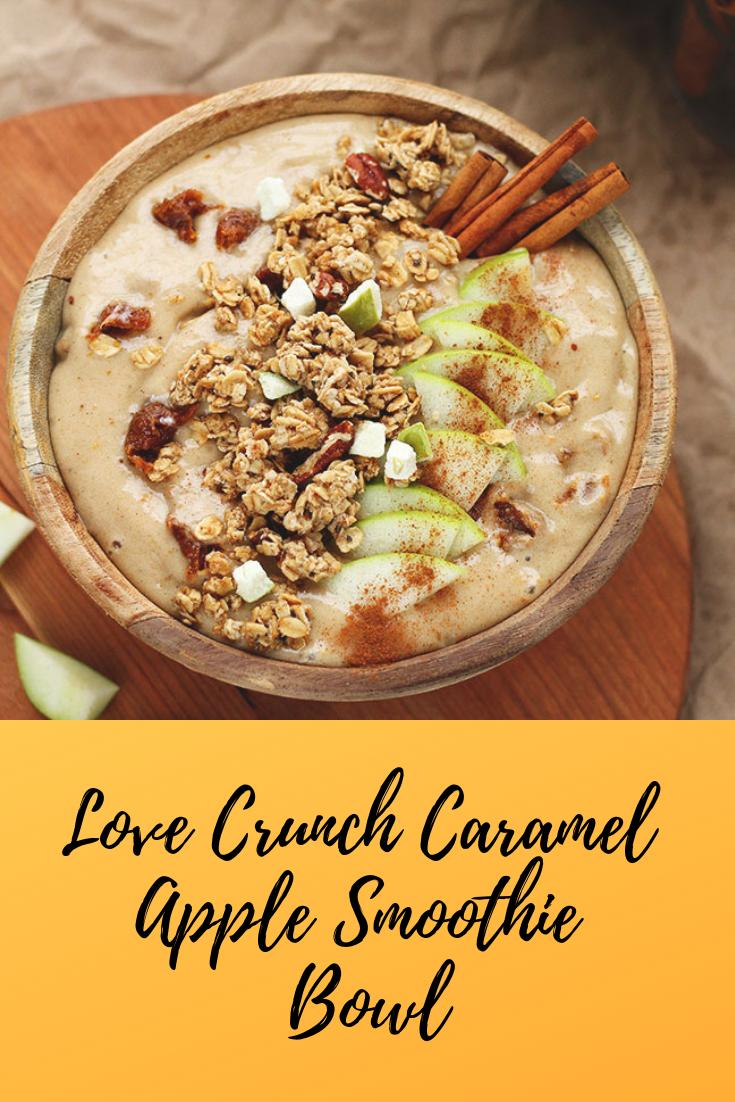 #Love #Crunch #Caramel #Apple #Smoothie #Bowl