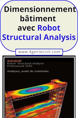 Exemple dimensionnement bâtiment  afin de bien maitriser le logiciel ROBOT - Rapport à télécharger en pdf