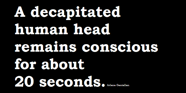 Health Facts & Tips: A decapitated human head remains conscious for about 20 seconds.
