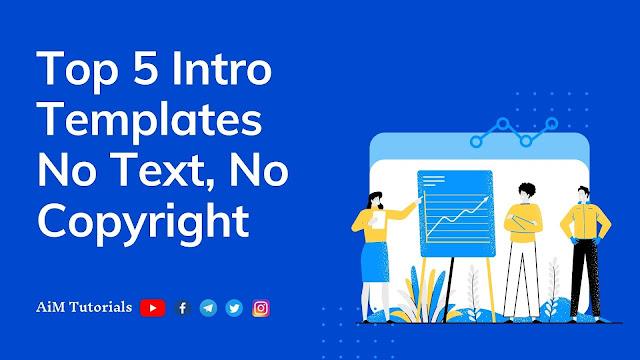 top 5 intro templates no text, no copyright