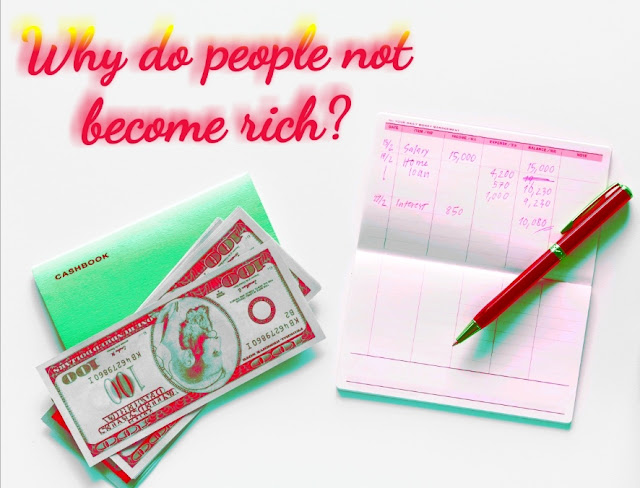 https://www.motivationstoriesforyou.com/2019/08/why-do-people-not-become-rich.html