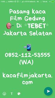 Ahli Pasang & Jual Kaca Film Gedung di Tebet Jakarta Selatan