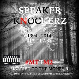 Speaker Knockerz - Married to the Money II #MTTM2 Music Album Reviews