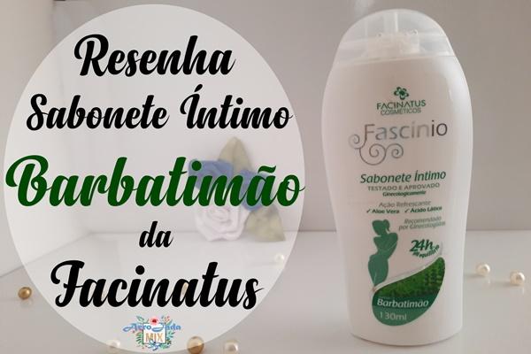 Resenha - Sabonete Íntimo Barbatimão Fascínio