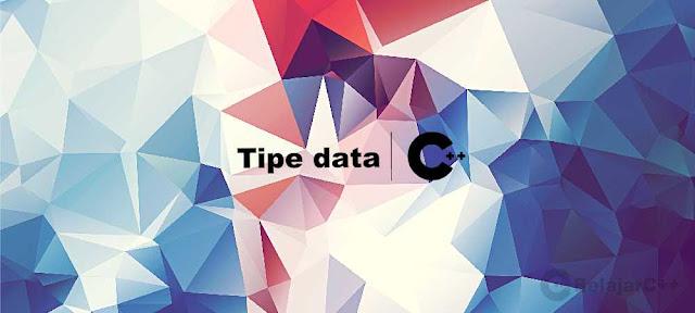 Pengertian dan Macam-macam Tipe Data C++ - Belajar C++