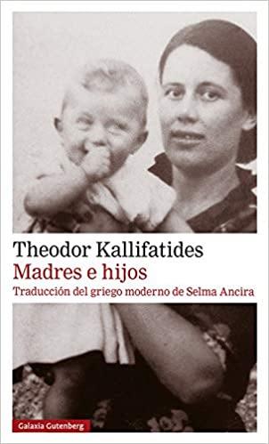 https://laantiguabiblos.blogspot.com/2020/10/madres-e-hijos-theodor-kallifatides.html