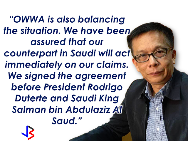 Labor Secretary Silvestre Bello III said during President Duterte's meeting with the Filipino community in Riyadh that DOLE will ensure that the unpaid claims of the OFWs in Saudi Arabia will be resolved. Their augmentation team is establishing the validity of the claims and if the validity is established, they can possibly get it in advance with the help of OWWA.  In relation with this, the Department of Labor and Employment (DOLE) and the Overseas Workers Welfare Administration (OWWA) assured a group of overseas Filipino workers who were repatriated from Saudi Arabia that they will help them in claiming their unpaid wages and benefits from their employers.  Labor Undersecretary Joel Maglunsod, in a meeting with a group of OFWs who were formerly employed at Mohammad Al-Mojil Group (MMG) in Saudi Arabia, said that the department's priority is providing assistance for the distressed workers. He, however, clarified that the government needs time to assess the concerns of the workers, most especially their unpaid wages and benefits from their employers in the Middle East.  The MMG workers who were repatriated in August last year have not received their wages despite the claims cases that the Philippine Overseas Labor Office (POLO) in Al Khobar had filed against the company.    OWWA Administrator Hans Leo Cacdac said the agency is doing the best it can to assess the situation and coordinate with the Department of Foreign Affairs (DFA), which handles the case of the MMG workers.    It can be noted that DOLE and the Saudi Ministry of Labor have signed an agreement which will hasten the repatriation of OFWs as well as the processing of their wages and benefits claims before the Saudi court. Source: DOLE  Recommended: KumpaS OFW (Kumpulan ng Pangulo Sa mga Filipinos Worldwide) is a compilation of OFW stories, success and failure likewise,  gathered by the Presidential Communications Office to show the real situations of the OFWs working outside the country.  All video clips