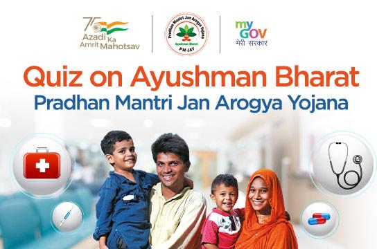 Quiz on Ayushman Bharat Pradhan Mantri Jan Arogya Yojana