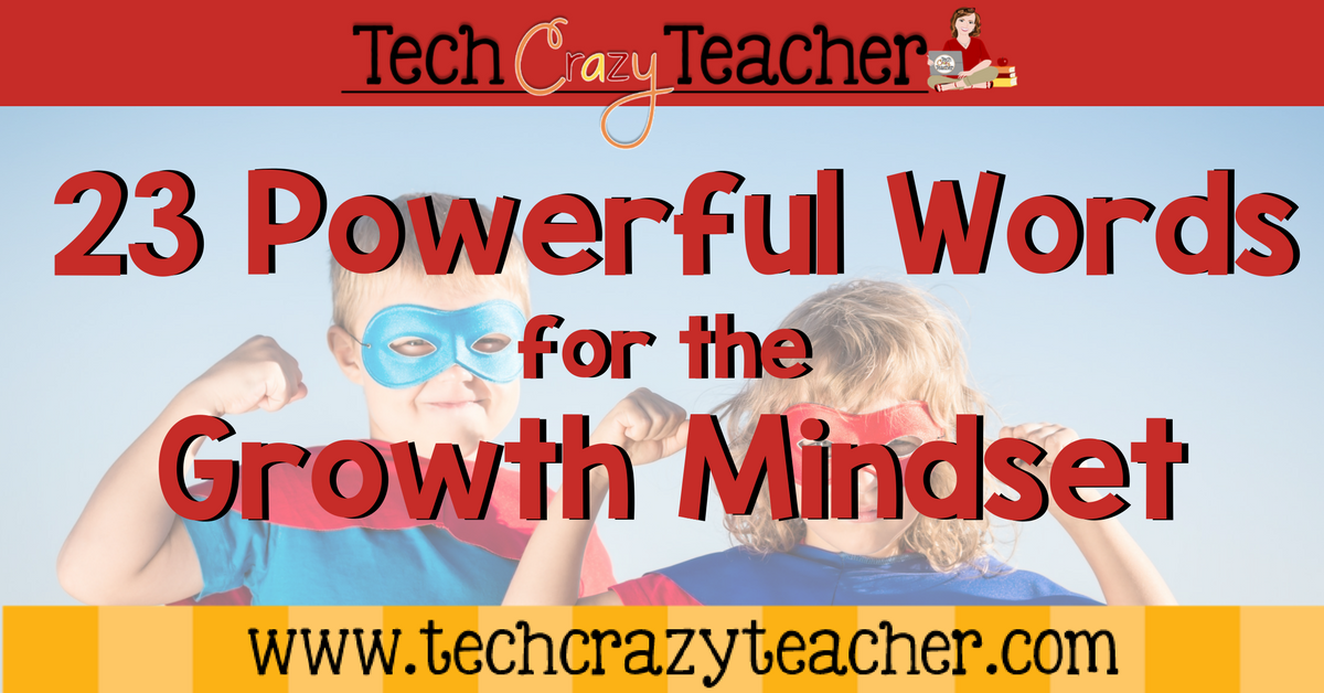 Using words of power to help grown the Growth Mindset in your classroom