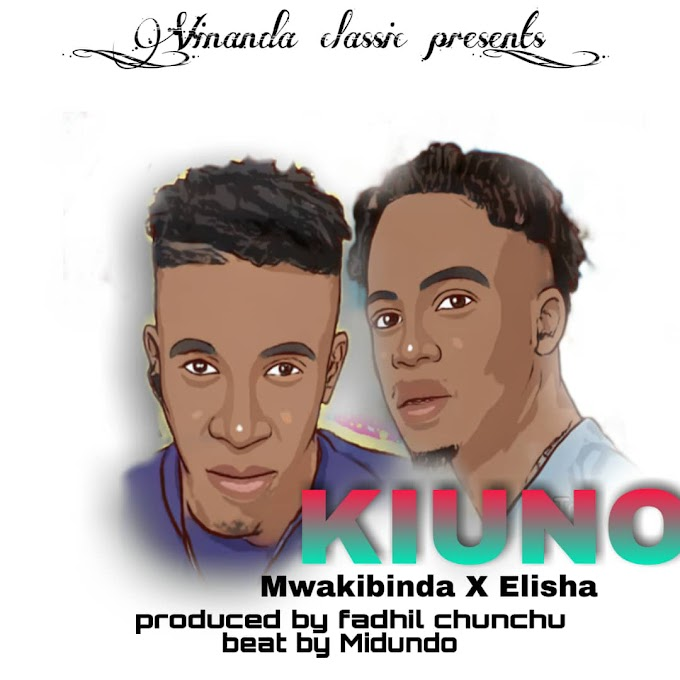 AUDIO | MWAKIBINDA X ELISHA - KIUNO | DOWNLOAD NOW