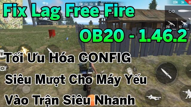FIX LAG FREE FIRE OB20 - 1.46.2 GIẢM LAG SIÊU MƯỢT TỐI ƯU HOÁ CONFIG VÀO TRẬN SIÊU NHANH | HQT LAG FREE FIRE