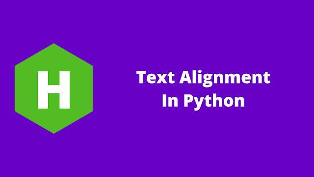 HackerRank Text Alignment in python problem solution