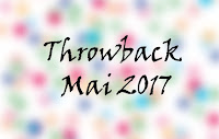 http://poesiegeklecker.blogspot.de/2017/05/throwback-mai-2017.html