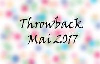 http://poesiegeklecker.blogspot.de/2017/05/throwback-mai-2017.html