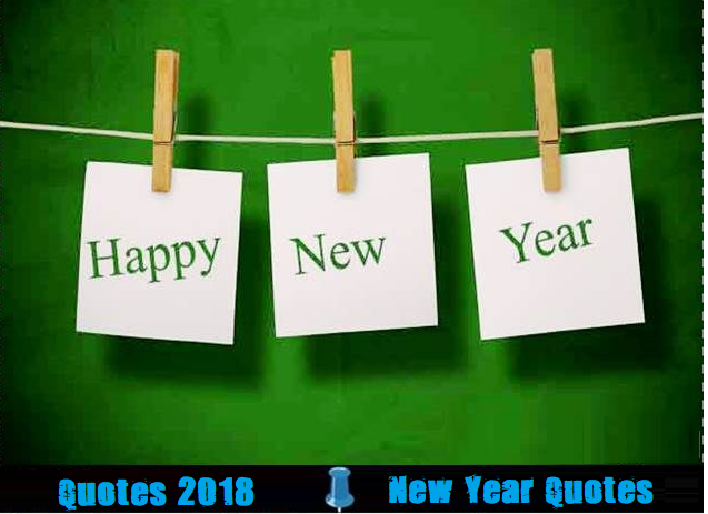 Happy New Year Quotes 2018:  Make Your Coming Year Happy And Engaging With New Positivity