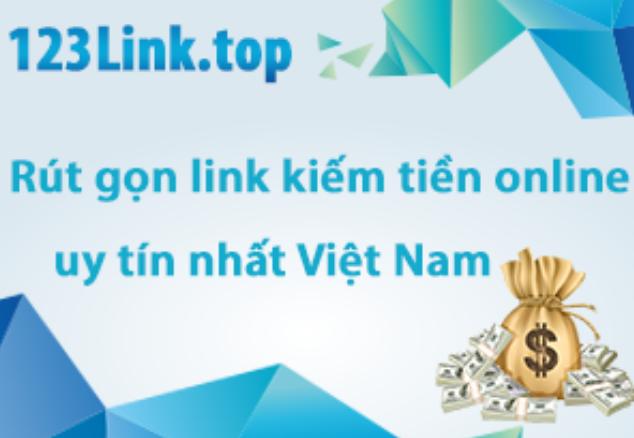 KIẾM TIỀN ĐƠN GIẢN TỪ LINK RÚT GỌN VỚI 123LINK.TOP