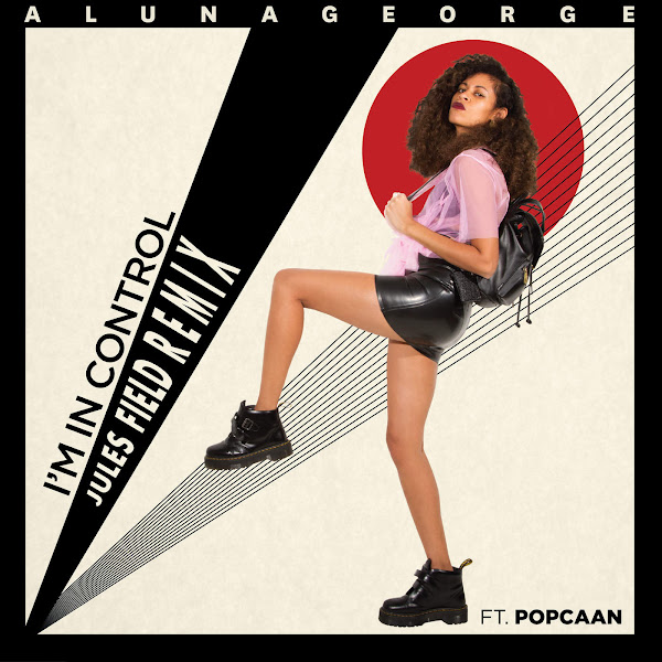 AlunaGeorge - I'm in Control (feat. Popcaan) [Jules Field Remix] - Single Cover