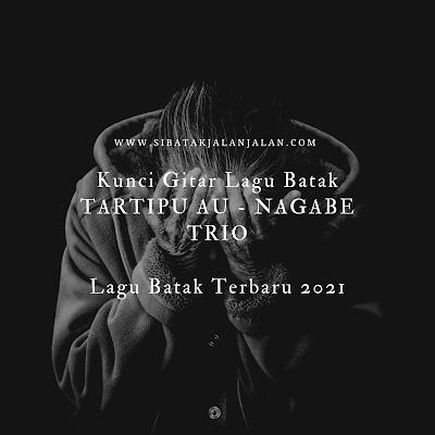 kunci gitar lagu batak tartipu au nagabe trio chord lagu batak terbaru