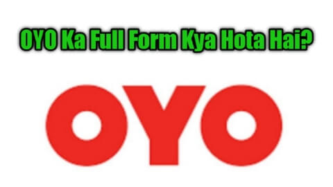 Full Form Of OYO Rooms | OYO Full Form Meaning In Hindi | OYO Ka Full Form