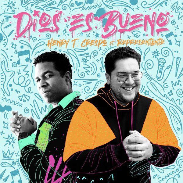 Henry Crespo – Dios Es Bueno (Feat.Representante) (Single) 2021 (Exclusivo WC)